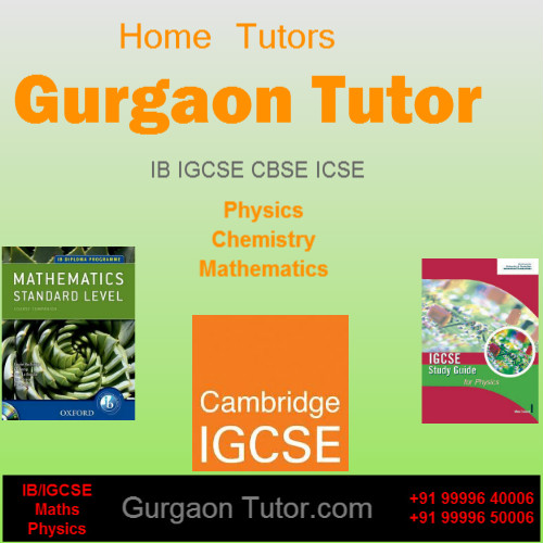 Need Home Tutor Private Tuition Expert Teacher for Maths & Physics in Gurgaon